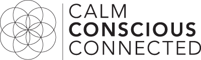 Calm, Conscious & Connected